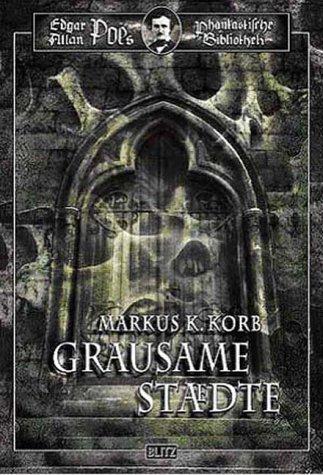 Edgar Allan Poes phantastische Bibliothek - 01 - Grausame Städte