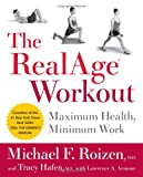 cover of The RealAge(R)  Workout: Maximum Health, Minimum Work