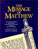 img - for The Message of Matthew : An Annotated Parallel Aramaic-English Gospel of Matthew book / textbook / text book