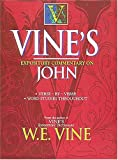 Vine's Expository Commentary on John (0785212345) by Vine, W. E.