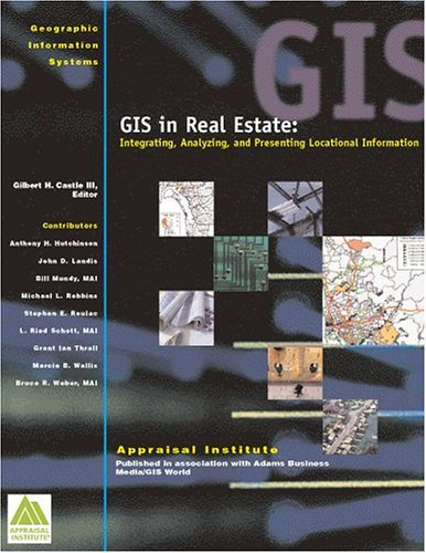 GIS in Real Estate: Integrating, Analyzing, and...
