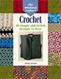 The Weekend Crafter: Crochet: 20 Simple and Stylish Designs to Wear (1579902332) by Davis, Jane