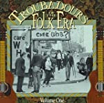 Troubadours of the Folk Era: Volume 1