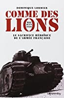 Comme des lions : Mai-juin 1940 : le sacrifice héroïque de l'armée française