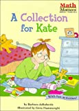 A Collection for Kate (Math Matters AE Series) (Math Matters (Kane Press Paperback))