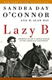 Lazy B: Growing Up on a Cattle Ranch in the American Southwest (0812966732) by O'Connor, Sandra Day