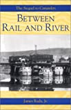 img - for Between Rail and River (A Canawlers Novel) (Autographed) (Canawlers, 2) book / textbook / text book