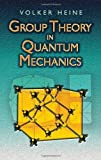 img - for Group Theory in Quantum Mechanics: An Introduction to Its Present Usage (Dover Books on Physics) by Volker Heine (2007-04-27) book / textbook / text book