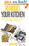 Remodel Your Kitchen: What to Plan, W...