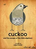 img - for Cuckoo: and the escape of the little elephant (Cuckoo Series Book 1) book / textbook / text book