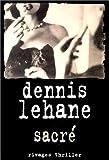 echange, troc Dennis Lehan - Sacré