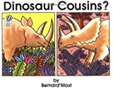 Dinosaur Cousins? (0152234985) by Most, Bernard