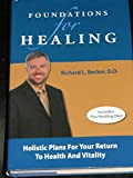 img - for Foundations for Healing, 2nd Edition - Holistic Plans For Your Return To Health And Vitality book / textbook / text book