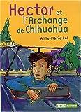 echange, troc Anne-Marie Pol - Hector et l'Archange du Chihuahua