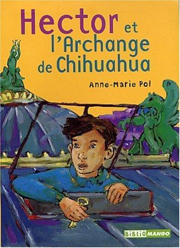 Hector et l'Archange du Chihuahua