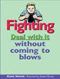 img - for Fighting: Deal with it without coming to blows (Lorimer Deal With It) book / textbook / text book