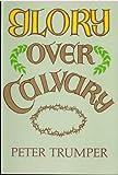 Glory Over Calvary Pb