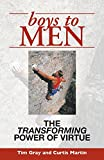 img - for Boys To Men: The Transforming Power of Virtue book / textbook / text book