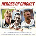 Heroes of Cricket (       UNABRIDGED) by various Narrated by various