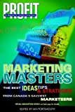 img - for Marketing Masters: The Best Ideas Tips & Strategies From Canada's Savviest Marketeers book / textbook / text book