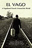 img - for El Vago. a Vagabond Travels Around the World book / textbook / text book