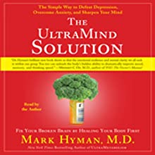 The UltraMind Solution: Fix Your Broken Brain by Healing Your Body First (       ABRIDGED) by Mark Hyman Narrated by Mark Hyman