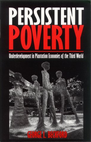 Persistent Poverty: Underdevelopment in Plantation...