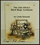 The Little Witch's Black Magic Cookbook