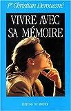 echange, troc Christian Derouesné - Vivre avec sa mémoire