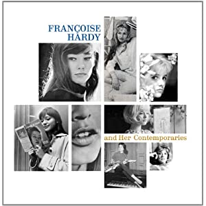 Francoise Hardy & Her Contemporaries