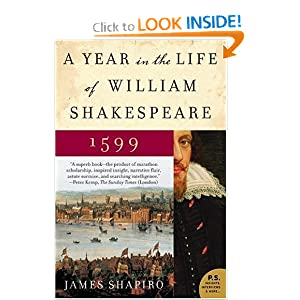 A Year in the Life of William Shakespeare: 1599 James Shapiro