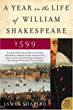 A Year in the Life of William Shakespeare: 1599 (P.S.) (0060088745) by Shapiro, James