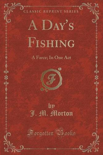 A Day's Fishing: A Farce; In One Act (Classic Reprint)