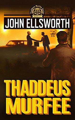 ebook: Thaddeus Murfee (Thaddeus Murfee Legal Thrillers Book 1) (B01FN30OBS)