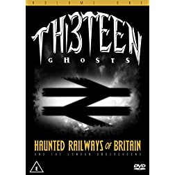 Thirteen Ghosts: Haunted Railways of Britain and the London Underground