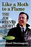 Like a Moth to a Flame: The Jim Reeves Story (1558536078) by Streissguth, Michael