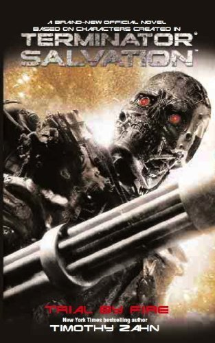 Terminator Salvation: Trial by Fire by Zahn, Timothy (2010) Mass Market Paperback