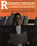 img - for Richard Wright Y El Carne De Biblioteca / Richard Wright and the Library Card (Spanish Edition) book / textbook / text book