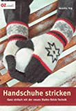 Handschuhe stricken: Ganz einfach in der neuen Stufen-Strick-Technik