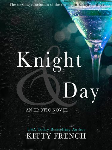Knight and Day (The Knight Erotic Trilogy, book 3 of 3) by Kitty French