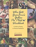 Who Gets Grandma's Yellow Pie Plate? Workbook: A Guide to Passing on Personal Possessions