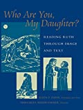 img - for Who Are You, My Daughter? book / textbook / text book