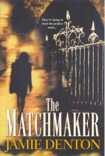 Matchmaker, JAMIE DENTON
