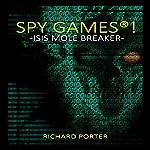 Spy Games: ISIS Mole Breaker | Richard Porter