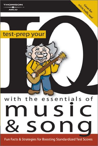 Test Prep Your IQ Music and Song 1E (Arco Test-Prep Your IQ with the Essentials of Music & Song)