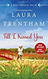 Till I Kissed You: A Cottonbloom Novel	 by  Laura Trentham in stock, buy online here
