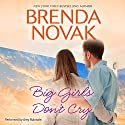 Big Girls Don't Cry Audiobook by Brenda Novak Narrated by Amy Rubinate