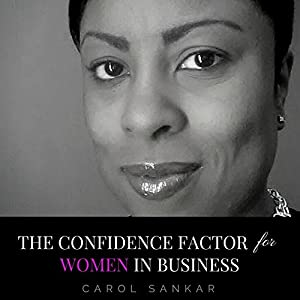 The Confidence Factor for Women in Business Audiobook