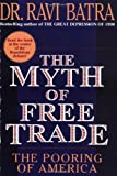 img - for The Myth of Free Trade: The Pooring of America book / textbook / text book
