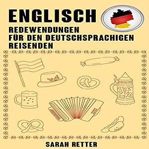 Englisch: Redewendungen Für Den Deutschsprachigen Reisenden: Die meist benötigte 1.000 Phrasen bei Reisen in englischsprachigen Ländern Hörbuch